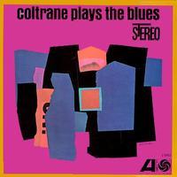John Coltrane - Coltrane Plays The Blues