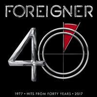 Foreigner - 40: Hits From Forty Years 1977-2017