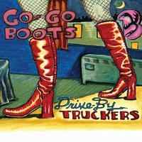 Drive By Truckers - Go-Go Boots