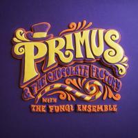 Primus - Primus & The Chocolate Factory With The Fungi Ensemble