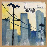 Lucero - All A Man Should Do