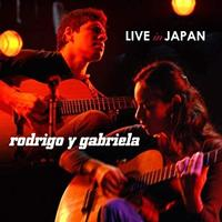 Rodrigo y Gabriela - Live In Japan