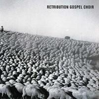 Retribution Gospel Choir - Retribution Gospel Choir