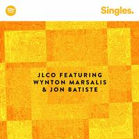 Jazz at Lincoln Center Orchestra with Wynton Marsalis and Jon Baptiste - Spotify Singles