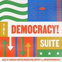 Jazz at Lincoln Center Orchestra with Wynton Marsalis - The Democracy! Suite