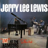 Jerry Lee Lewis - Live At The Star Club, Hamburg