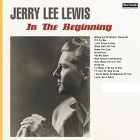 Jerry Lee Lewis - In The Beginning