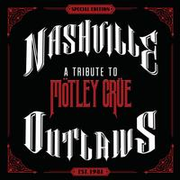 Various Artists - Nashville Outlaws-A Tribute To Motley Crue