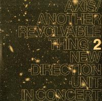 Masayuki Takayanagi New Direction Unit - Axis/Another Revolvable Thing 2