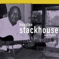 Houston Stackhouse - Houston Stackhouse And Friends