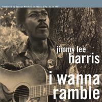 Jimmy Lee Harris - I Wanna Ramble