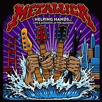 Metallica - Helping Hands: Live & Acoustic at The Masonic -  140 / 150 Gram Vinyl Record