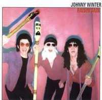 Johnny Winter - Raisin' Cain