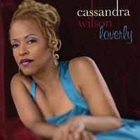 Cassandra Wilson - Loverly
