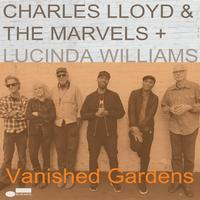 Charles Lloyd & The Marvels with Lucinda Williams - Vanished Gardens -  180 Gram Vinyl Record