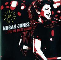 Norah Jones - Til We Meet Again (Live)