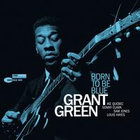 Grant Green - Born To Be Blue -  180 Gram Vinyl Record