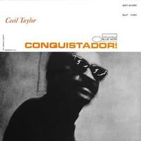 Cecil Taylor - Conquistador!