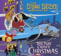 Brian Setzer Orchestra - Dig That Crazy Christmas