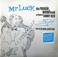 Ronnie Wood & The Ronnie Wood Band - Mr. Luck - A Tribute to Jimmy Reed: Live at the Royal Albert Hall