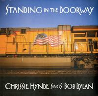 Chrissie Hynde - Standing in the Doorway: Chrissie Hynde Sings Bob Dylan