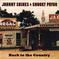 Johnny Shines & Snooky Pryor - Back To the Country