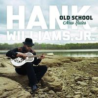 Hank Williams Jr. - Old School New Rules