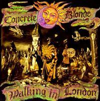 Concrete Blonde - Walking In London