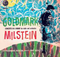 Harry Blech - Goldmark/Milstein: Concerto In A Minor For Violin And Orchestra