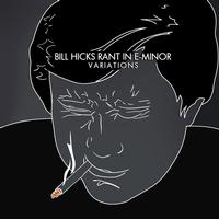 Bill Hicks - Rant In E-Minor: Variations