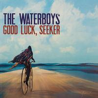 The Waterboys - Good Luck, Seeker -  180 Gram Vinyl Record
