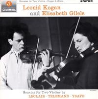 Leonid Kogan and Elisabeth Gilels - Sonatas For Two Violins