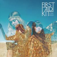 First Aid Kit - Stay Gold -  Vinyl Record & CD