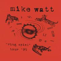 Mike Watt - Ring Spiel Tour '95