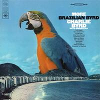 Charlie Byrd - More Brazilian Byrd