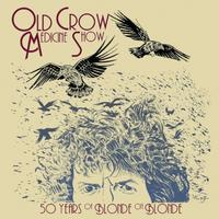 Old Crow Medicine Show - 50 Years Of Blonde On Blonde (Live)