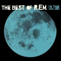 R.E.M. - In Time: The Best Of R.E.M.1988-2003