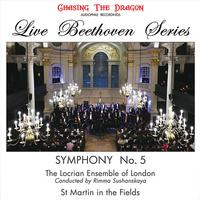 The Locrian Ensemble Of London - Live Beethoven Series: Symphony No. 5
