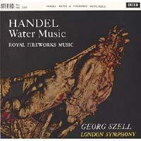 George Szell - Handel: Water Music/ Royal Fireworks Music