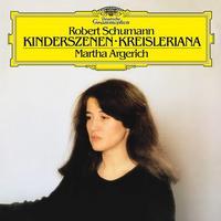 Martha Argerich - Schumann: Kinderszenen, Op. 15; Kreisleriana, Op. 16