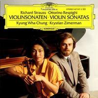 Kyung-Wha Chung & Krystian Zimerman - Strauss & Respighi: Sonatas For Violin & Piano