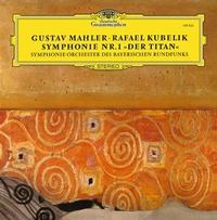 Rafael Kubelik - Mahler: Symphony No. 1 In D
