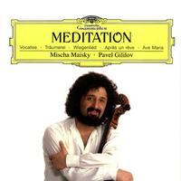 Mischa Maisky & Pavel Gililov - Meditation