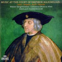 Various Artists - Music At The Court Of Emperor Maximilian I./ Harnoncourt