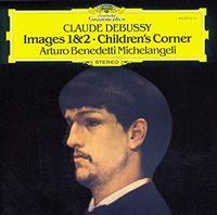 Arturo Benedetti Michelangeli - Debussy: Images - Book 1, L. 110; Images - Book 2, L. 111; Children's Corner, L. 113