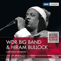 WDR Big Band & Hiram Bullock - Christmas Revisited 2007