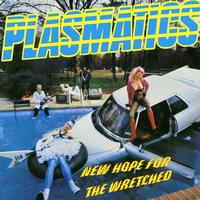 The Plasmatics - New Hope For The Wretched