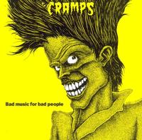 The Cramps - Bad Music For Bad People -  140 / 150 Gram Vinyl Record