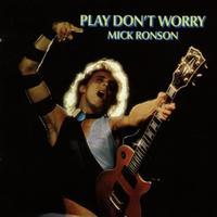 Mick Ronson - Play Don't Worry -  180 Gram Vinyl Record