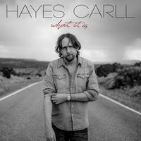 Hayes Carll - What It Is